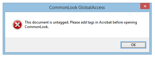 The error message from CommonLook indicating that the PDF is not tagged and that tags need to be added in Acrobat before opening CommonLook PDF GlobalAccess.